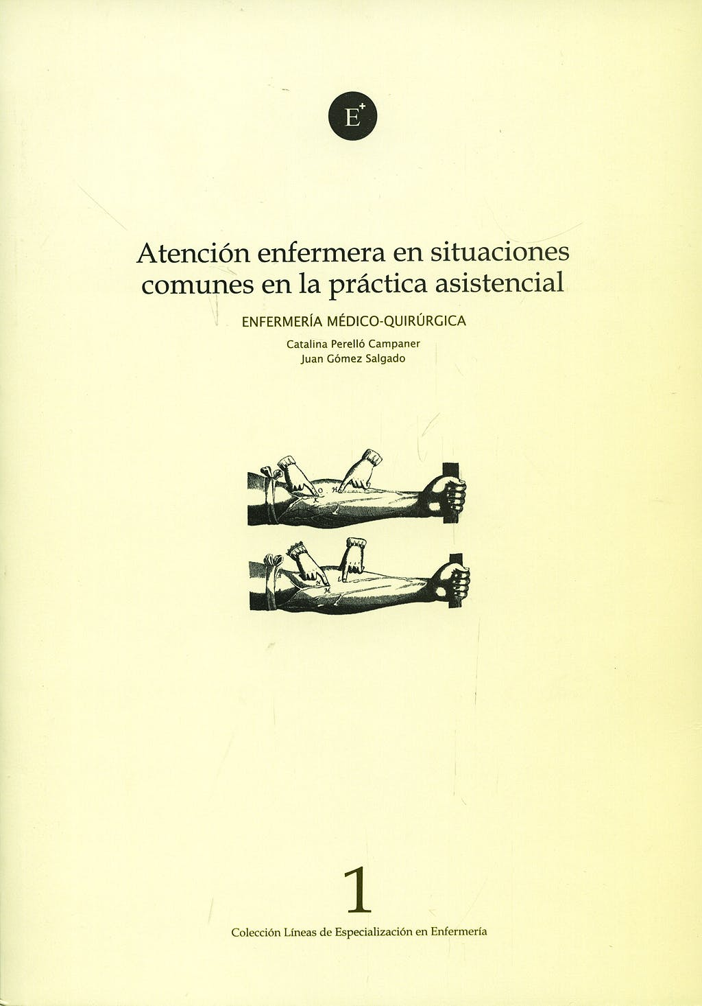 Portada del libro 9788496690547 Atencion Enfermera en Situaciones Comunes en la Practica Asistencial. Enfermeria Medicoquirurgica