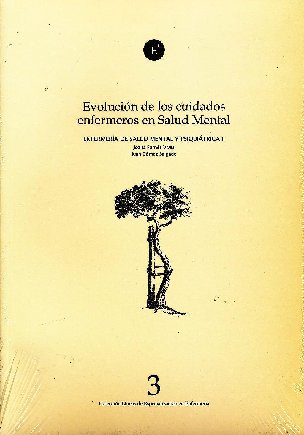 Portada del libro 9788496690837 Evolución de los Cuidados Enfermeros en Salud Mental (Enfermería de Salud Mental y Psiquiátrica III)