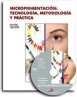 Portada del libro 9788496699014 Micropigmentacion: Tecnologia, Metodologia y Practica (Grado Superior: Estetica Integral)