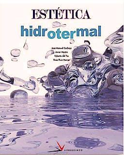 Portada del libro 9788496699021 Estetica Hidrotermal (Grado Superior Estetica Integral)