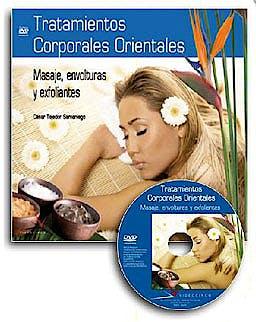 Portada del libro 9788496699076 Tratamientos Corporales Orientales: Masaje, Envolturas y Exfoliantes (Libro + Dvd)