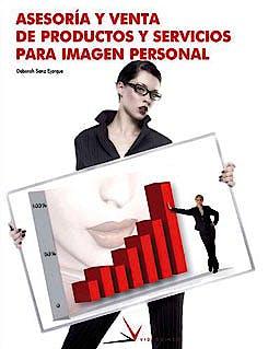 Portada del libro 9788496699113 Asesoria y Venta de Productos y Servicios en Imagen Personal (Grado Medio Estetica Decorativa)