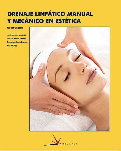 Portada del libro 9788496699397 Drenaje Linfatico Manual y Mecanico en Estetica (Grado Superior Estetica Integral)