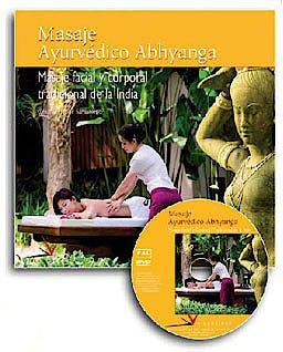 Portada del libro 9788496699427 Masaje Ayurvedico Abhyanga: Masaje Facial y Corporal Tradicional de la India (Libro + Dvd)