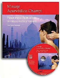 Portada del libro 9788496699465 Masaje Ayurvedico Champi. Masaje Tradicional de la India de Cabeza, Cuello y Hombros (Libro + Dvd)