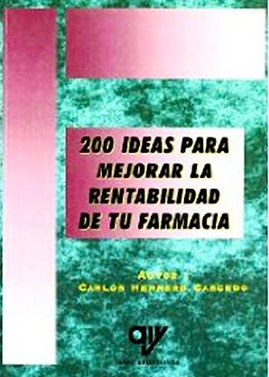 Portada del libro 9788496709539 200 Ideas para Mejorar la Rentabilidad de Tu Farmacia