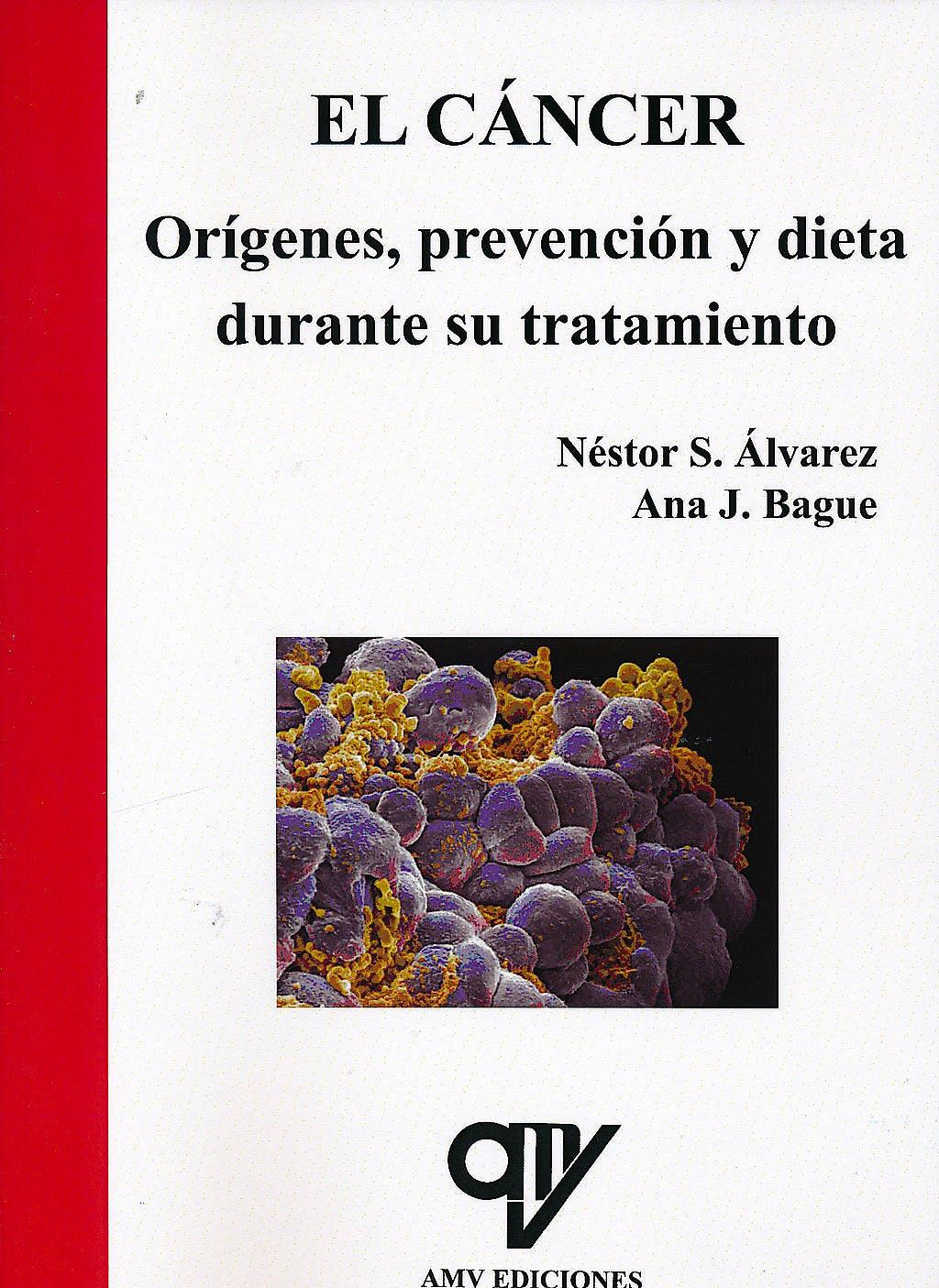 Portada del libro 9788496709942 El Cáncer. Orígenes, Prevención y Dieta durante Su Tratamiento