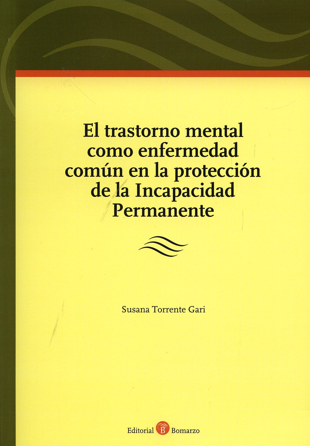 Portada del libro 9788496721272 El Trastorno Mental como Enfermedad Comun en la Proteccion de la Incap
