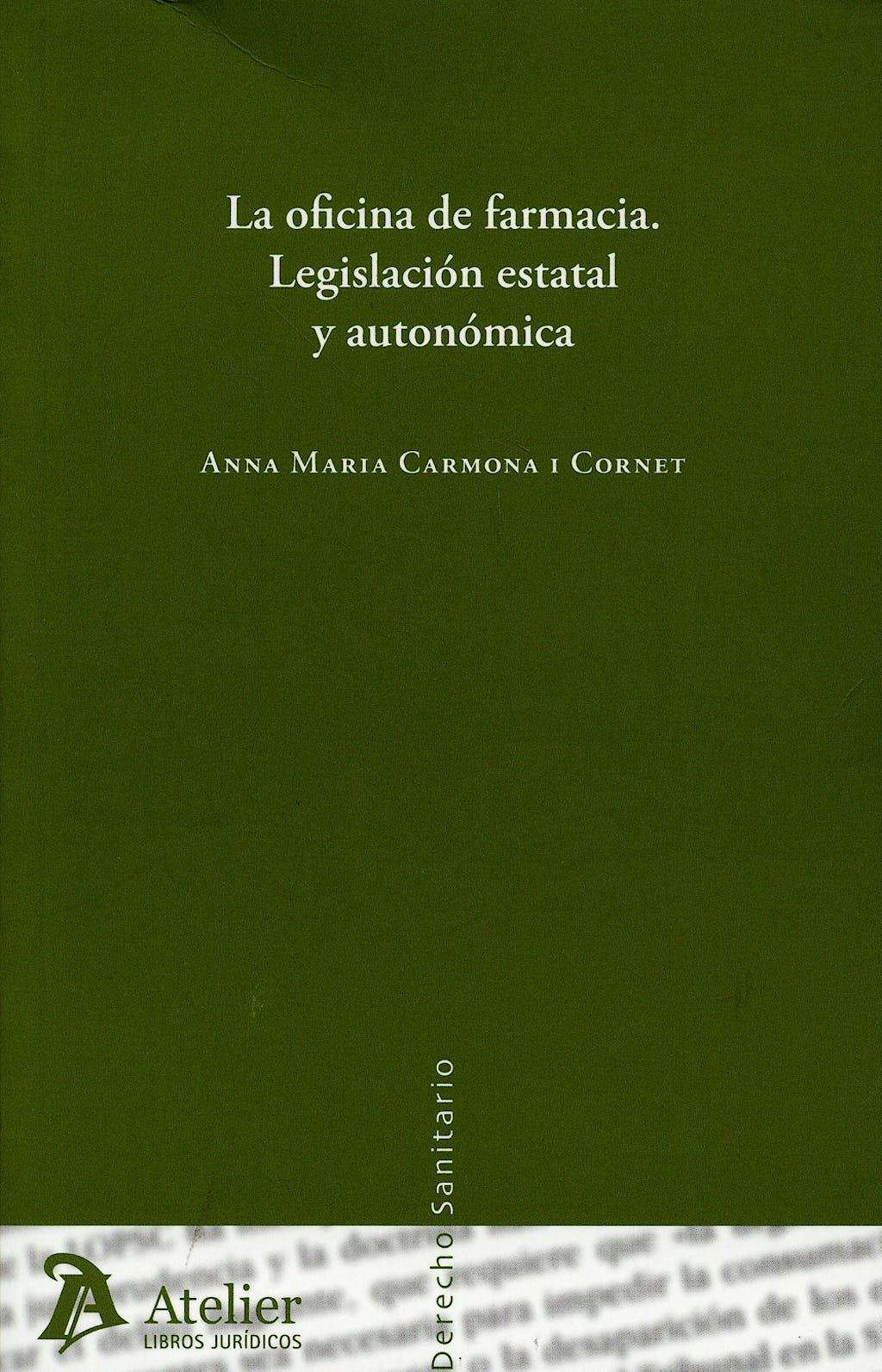 Portada del libro 9788496758285 La Oficina de Farmacia. Legislacion Estatal y Autonomica