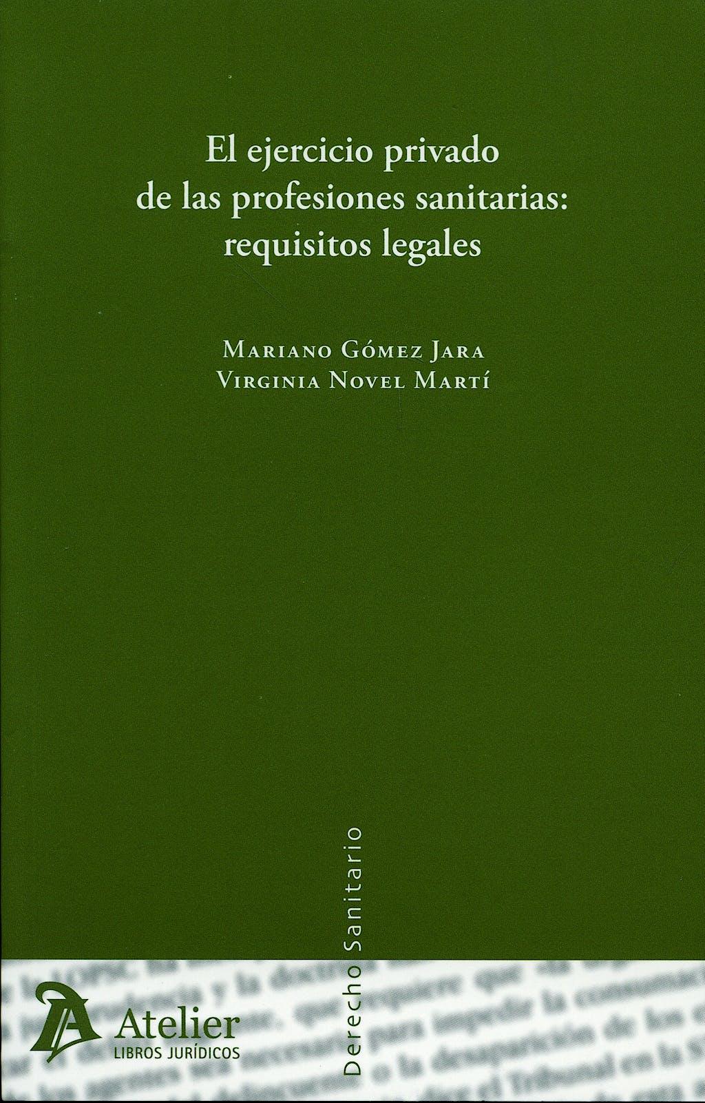 Portada del libro 9788496758339 El Ejercicio Privado de las Profesiones Sanitarias: Requisitos Legales