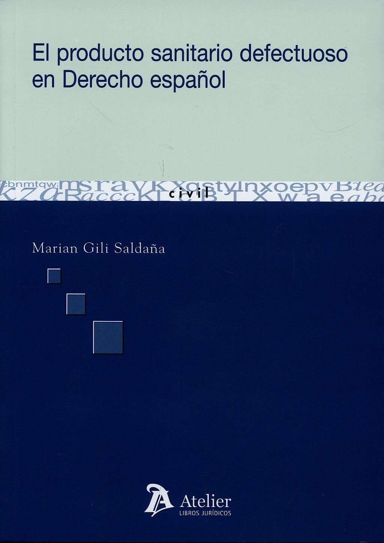 Portada del libro 9788496758360 El Producto Sanitario Defectuoso en Derecho Español