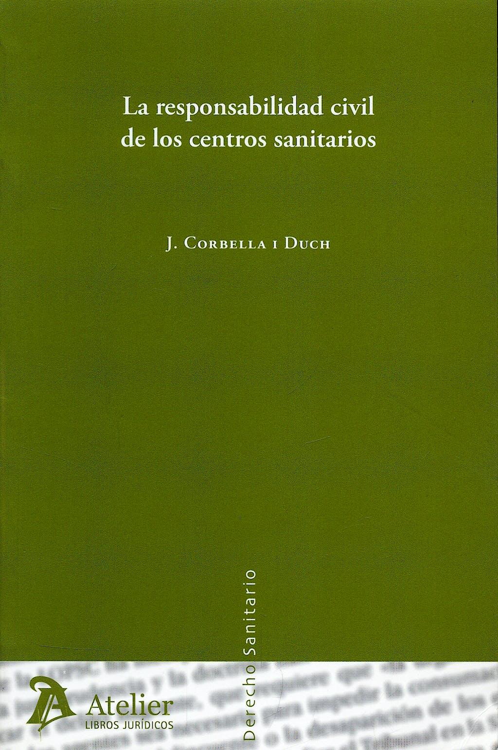 Portada del libro 9788496758674 La Responsabilidad Civil de los Centros Sanitarios