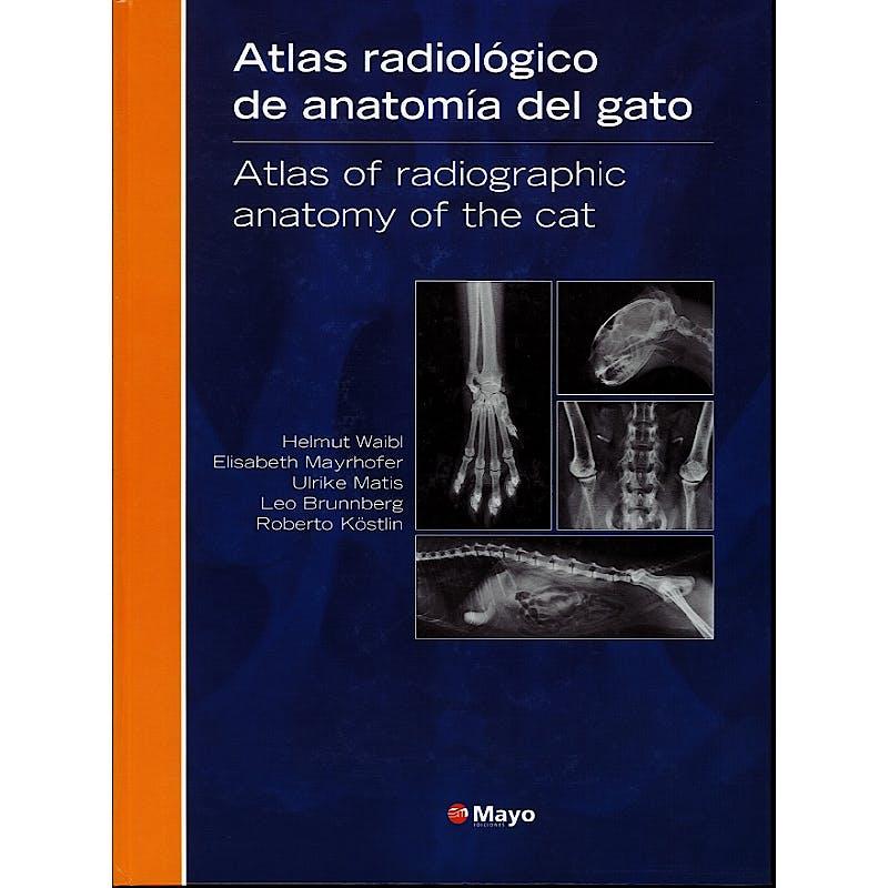 Portada del libro 9788496792296 Atlas Radiológico de Anatomía del Gato / Atlas Of Radiologic Anatomy Of The Cat (Edición Bilingüe Español-Inglés)