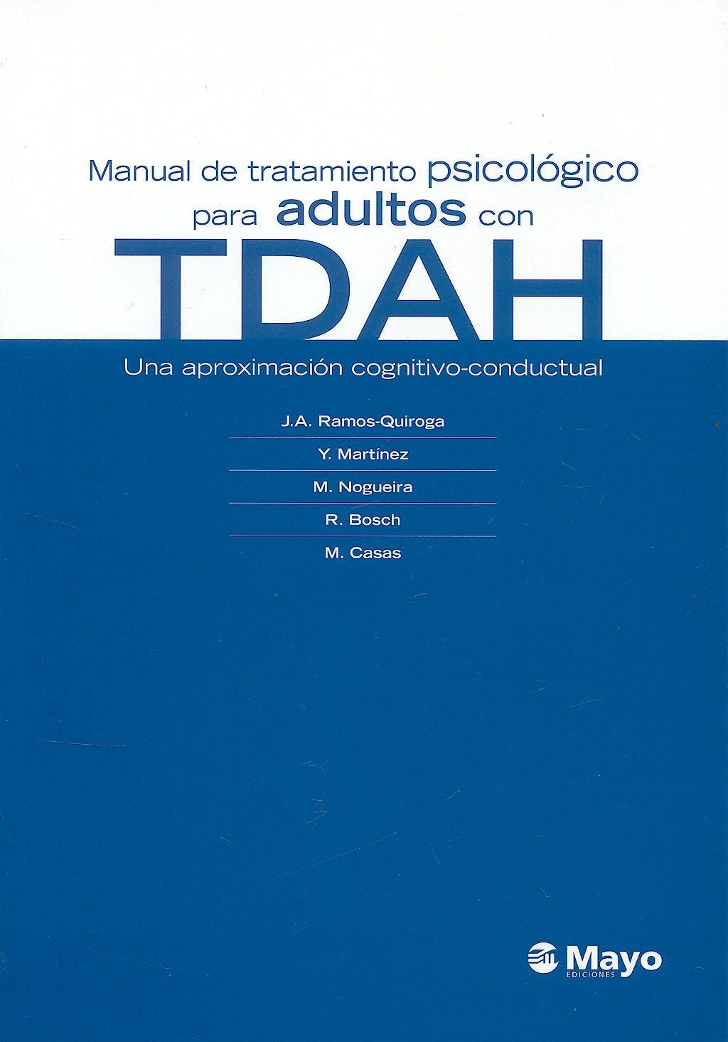 Portada del libro 9788496792982 Manual de Tratamiento Psicológico para Adultos con TDAH. Una Aproximación Cognitivo-Conductal