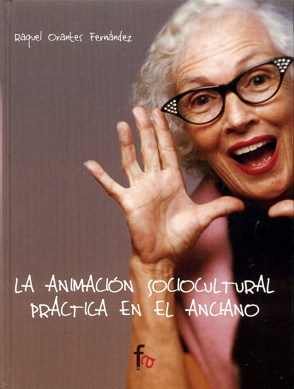 Portada del libro 9788496804159 La Animacion Sociocultural Practica en el Anciano