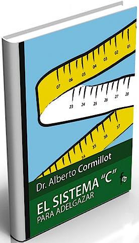 Portada del libro 9788496804531 El Sistema C para Adelgazar. Coleccion de Creditos que lo Pueden Ayudar a Adelgazar y Mantenerse Sano Toda la Vida