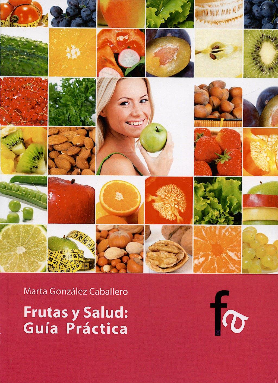Portada del libro 9788496804777 Frutas y Salud. Guia Practica