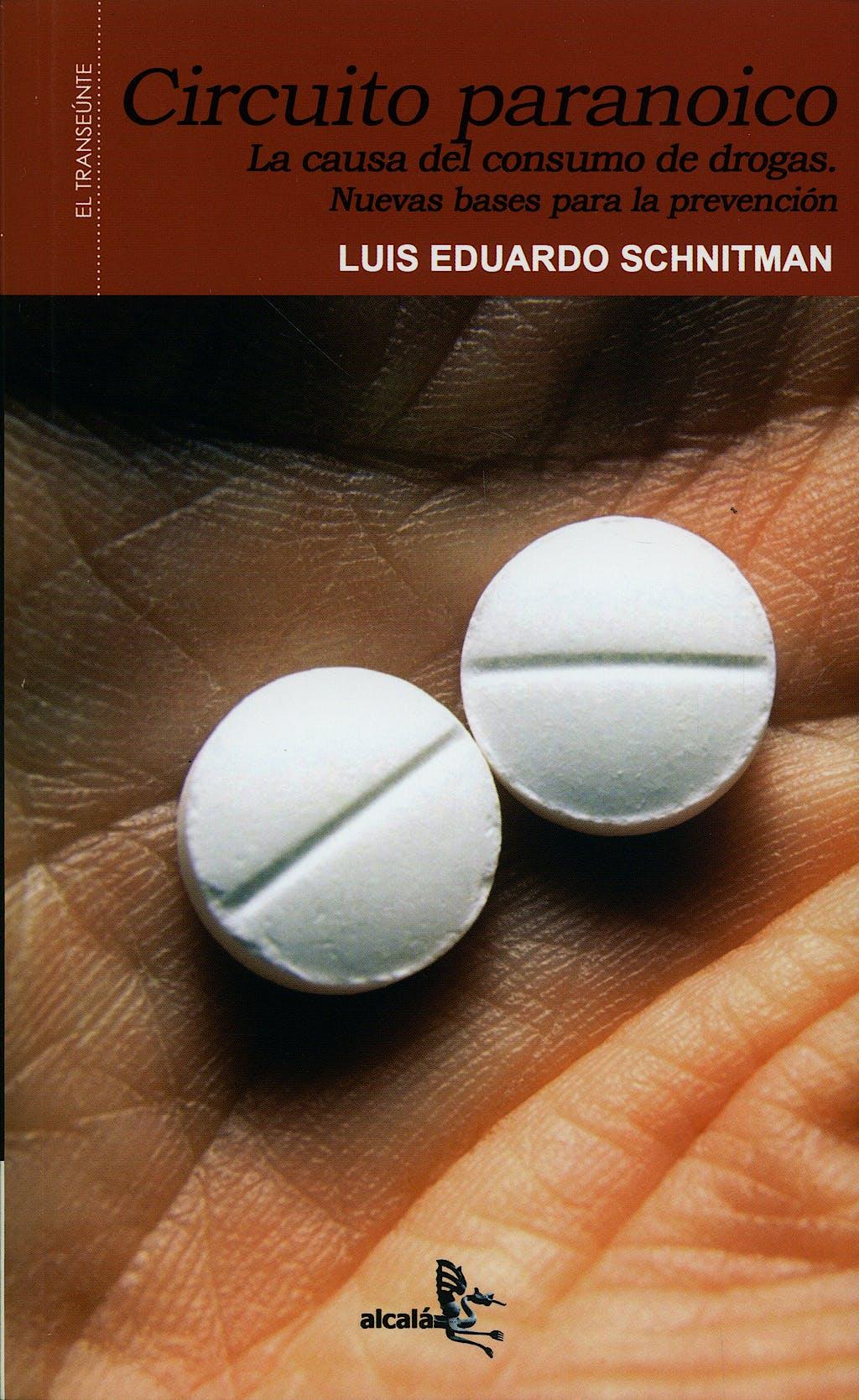 Portada del libro 9788496806382 Circuito Paranoico, la Causa del Consumo de Drogas.