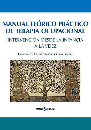 Portada del libro 9788496823921 Manual Teórico Práctico de Terapia Ocupacional. Intervención desde la Infancia a la Vejez