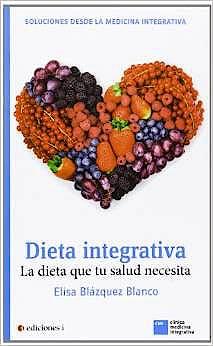 Portada del libro 9788496851726 Dieta Integrativa. la Dieta que Tu Salud Necesita