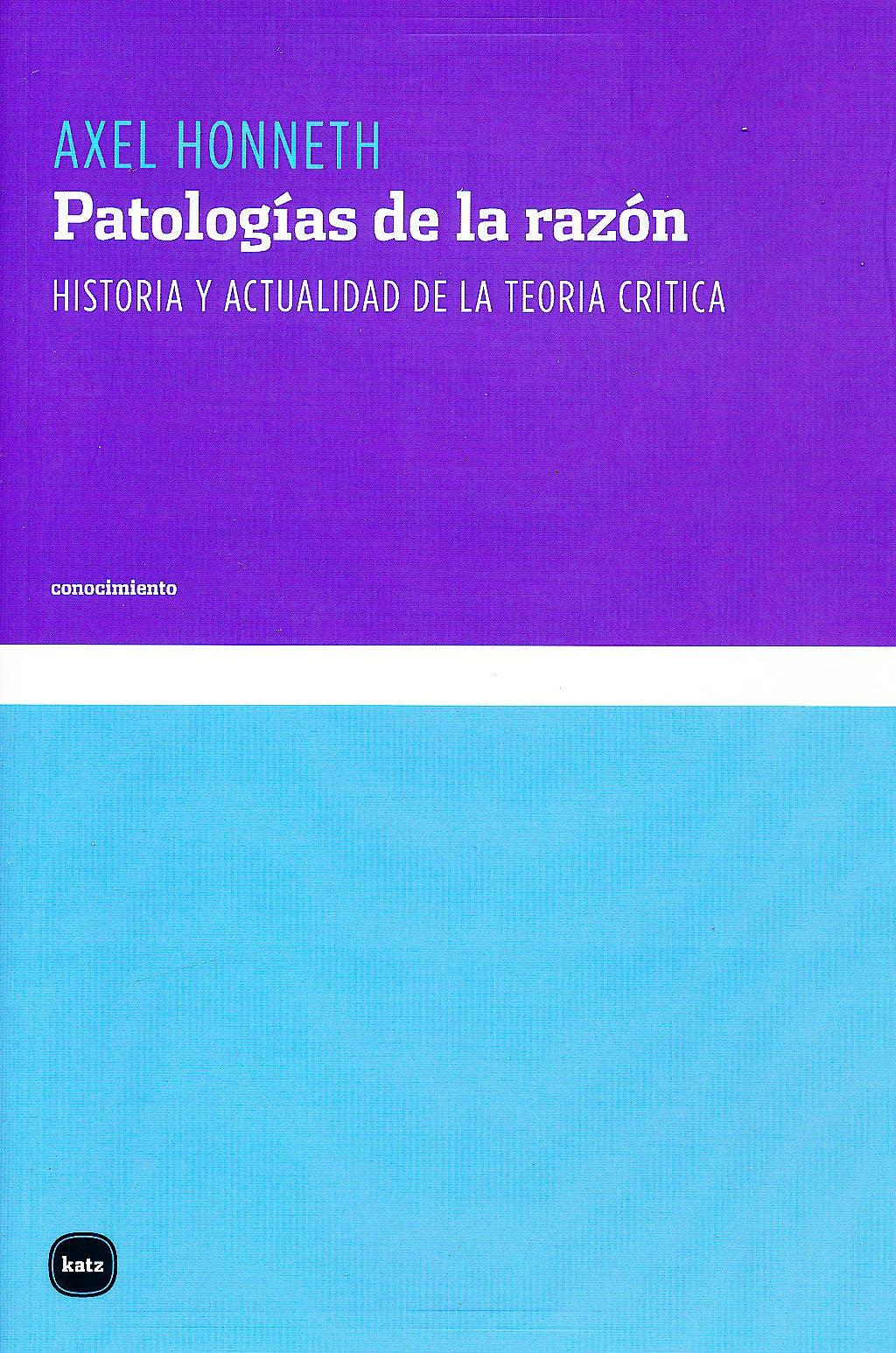 Portada del libro 9788496859494 Patologias de la Razon. Historia y Actualidad de la Teoria Critica