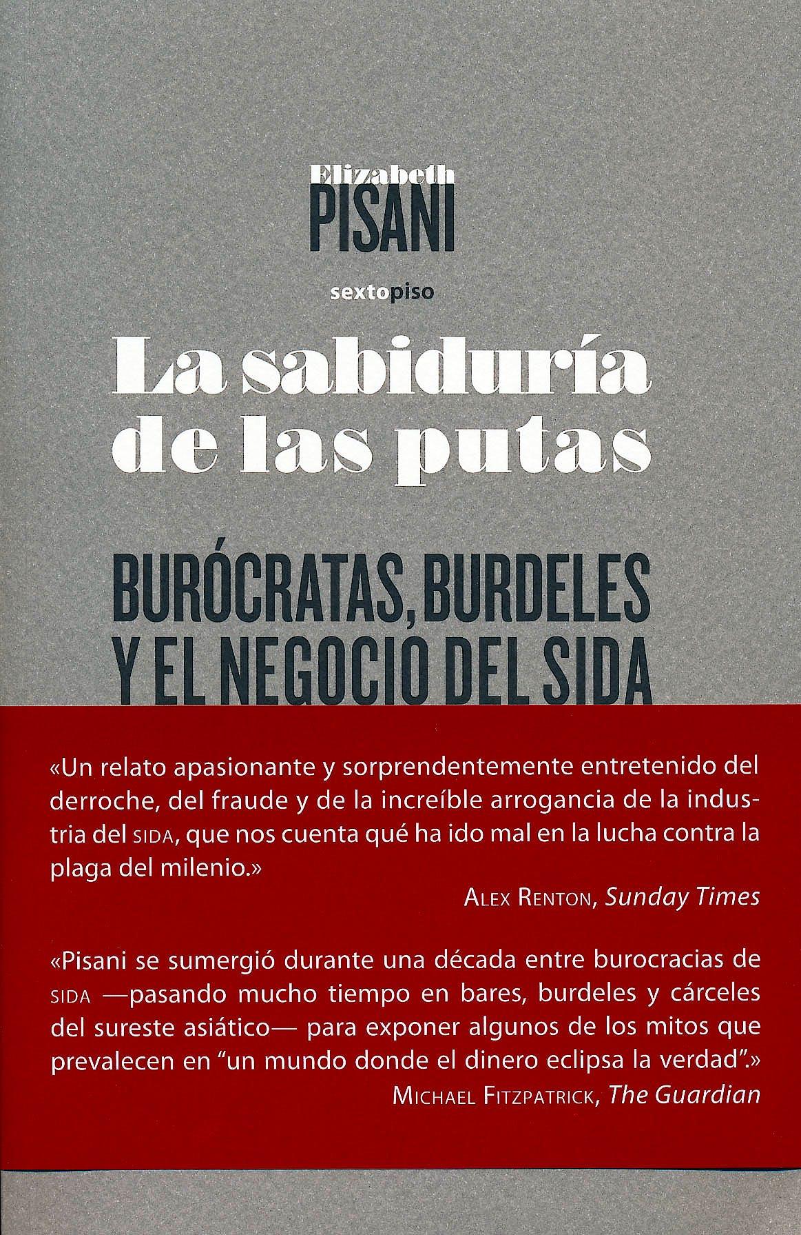 Portada del libro 9788496867963 La Sabiduria de las Putas. Burocratas, Burdeles y el Negocio del Sida