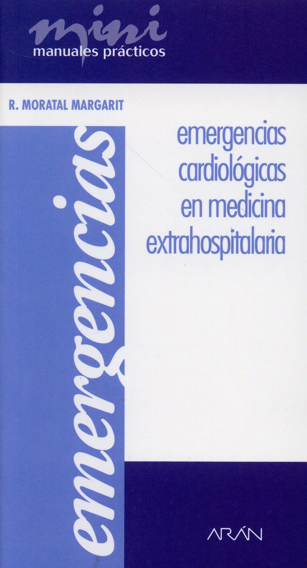 Portada del libro 9788496881020 Emergencias Cardiologicas en Medicina Extrahospitalaria. Mini Manuales