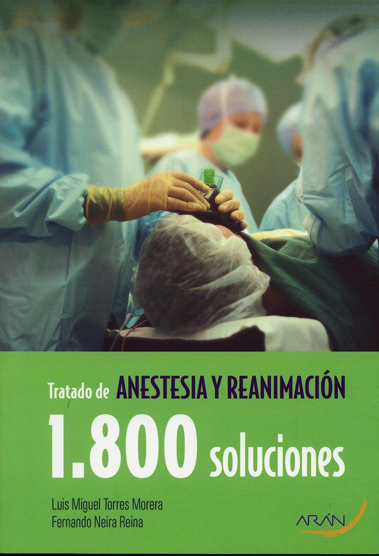 Portada del libro 9788496881174 Tratado de Anestesia y Reanimación. 1800 Soluciones
