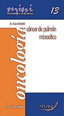 Portada del libro 9788496881433 Cancer de Pulmon Microcitico. Mini Manuales Practicos 13. Oncologia