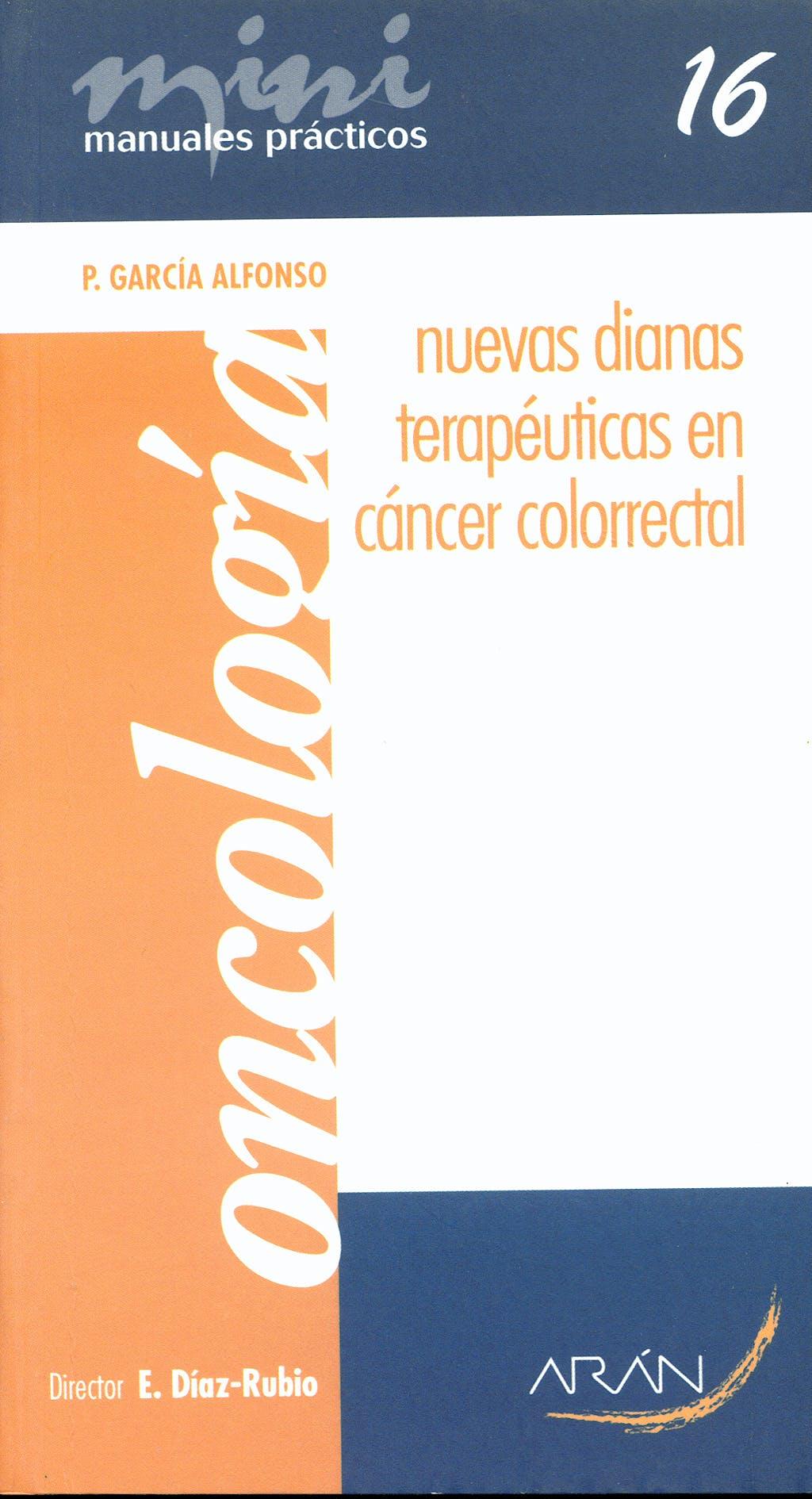 Portada del libro 9788496881495 Nuevas Dianas Terapeuticas en Cancer Colorectal. Mini Manuales Practicos 16. Oncologia