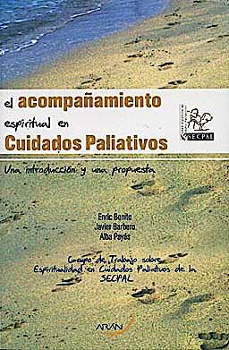 Portada del libro 9788496881501 El Acompañamiento Espiritual en Cuidados Paliativos