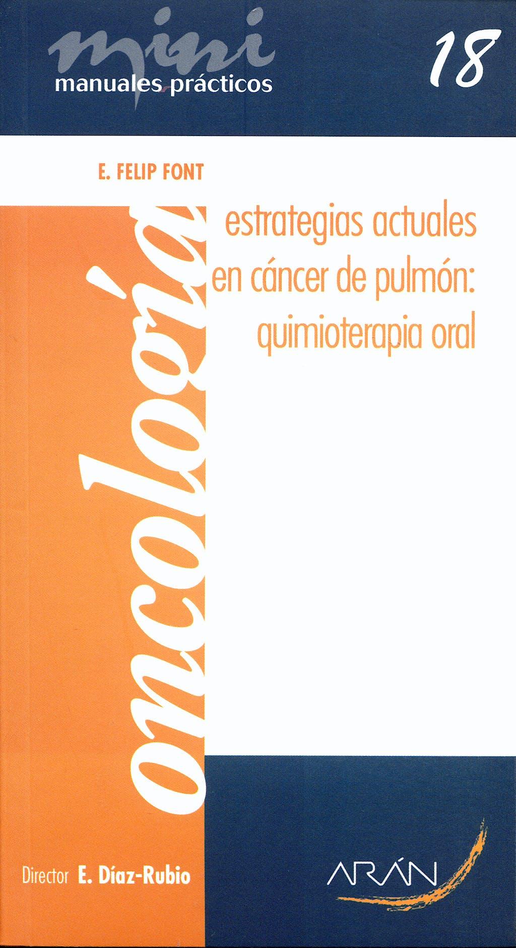 Portada del libro 9788496881556 Estrategias Actuales en Cancer de Pulmon: Quimioterapia Oral. Mini Manuales Practicos 18. Oncologia