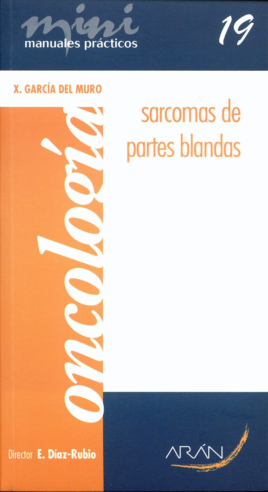 Portada del libro 9788496881563 Sarcomas de Partes Blandas. Mini Manuales Practicos 19. Oncologia