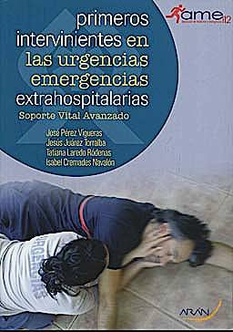 Portada del libro 9788496881594 Primeros Intervinientes en las Urgencias-Emergencias Extrahospitalarias. Soporte Vital Avanzado