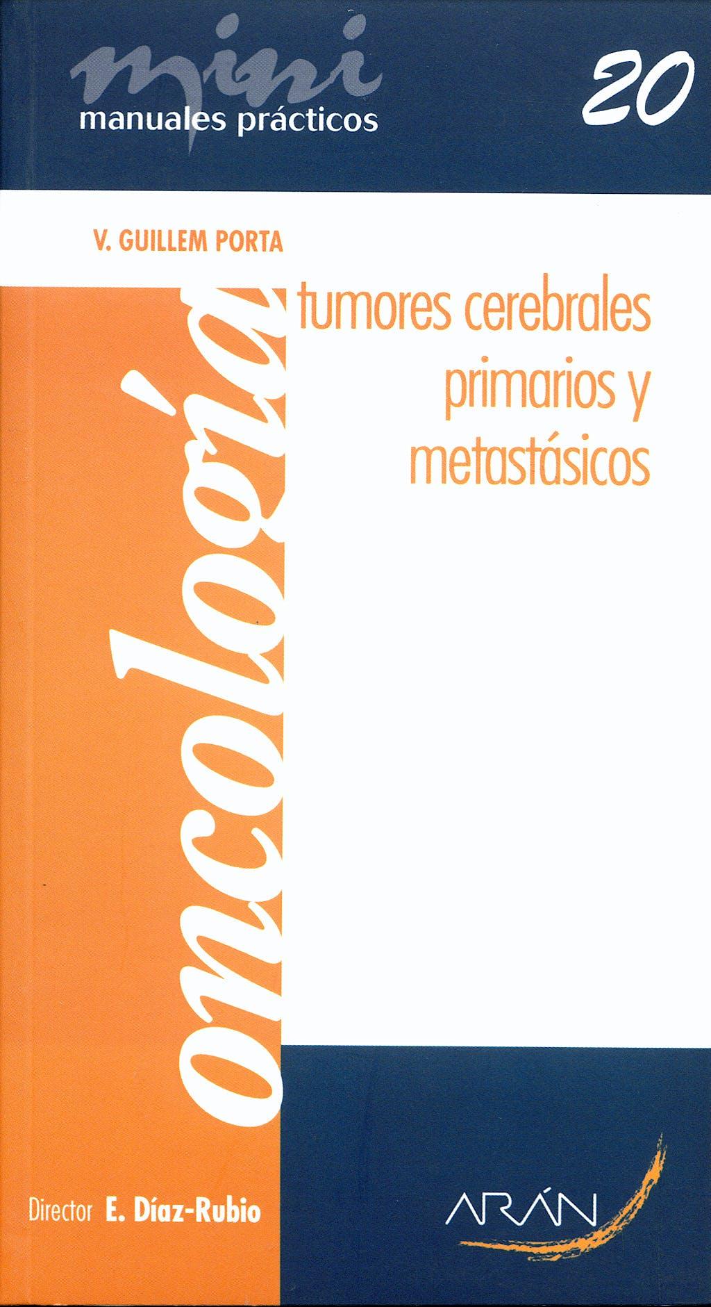 Portada del libro 9788496881655 Tumores Cerebrales Primarios y Metastasicos. Mini Manuales Practicos 20. Oncologia