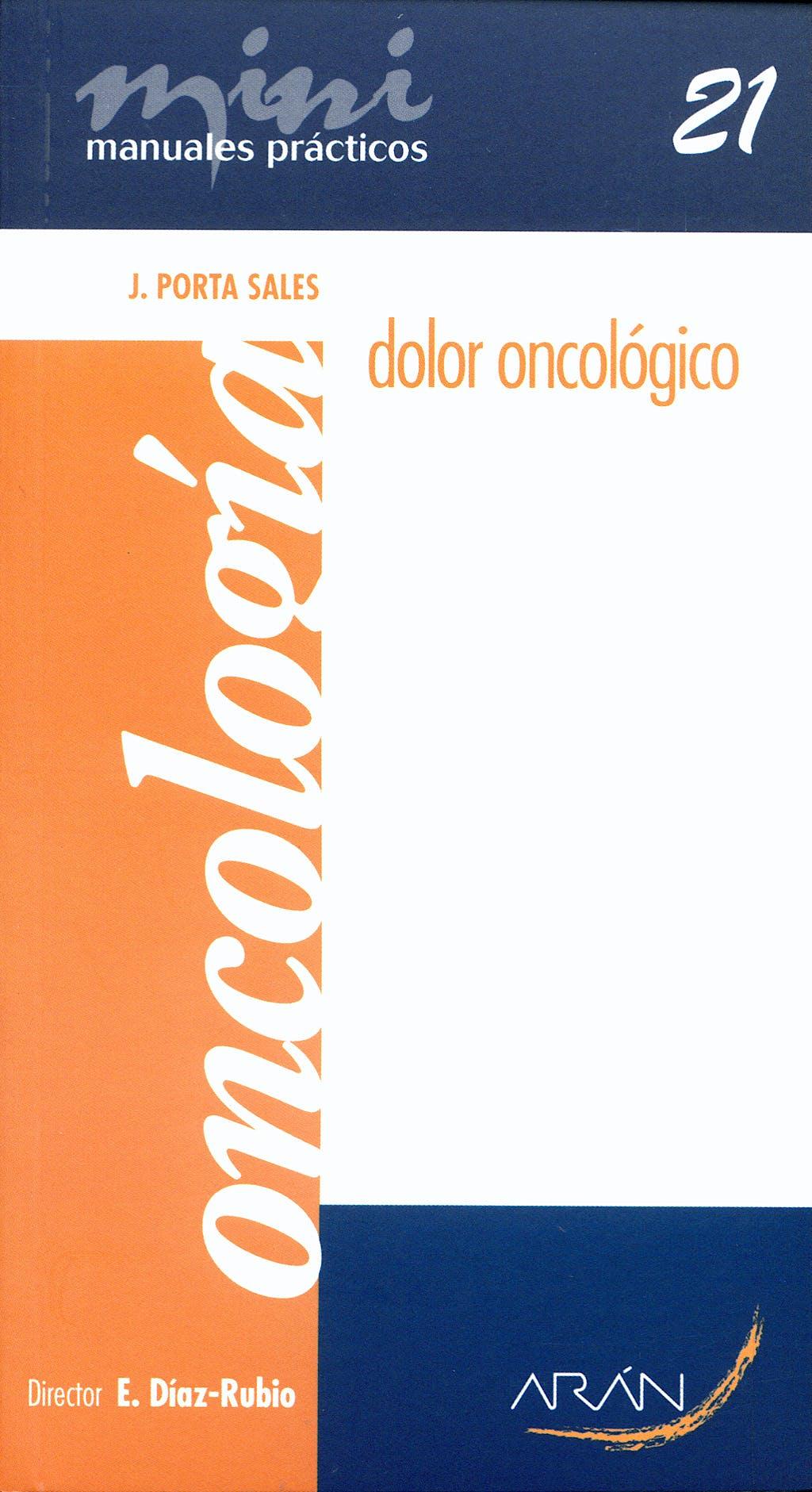 Portada del libro 9788496881679 Dolor Oncologico. Mini Manuales Practicos 21. Oncologia