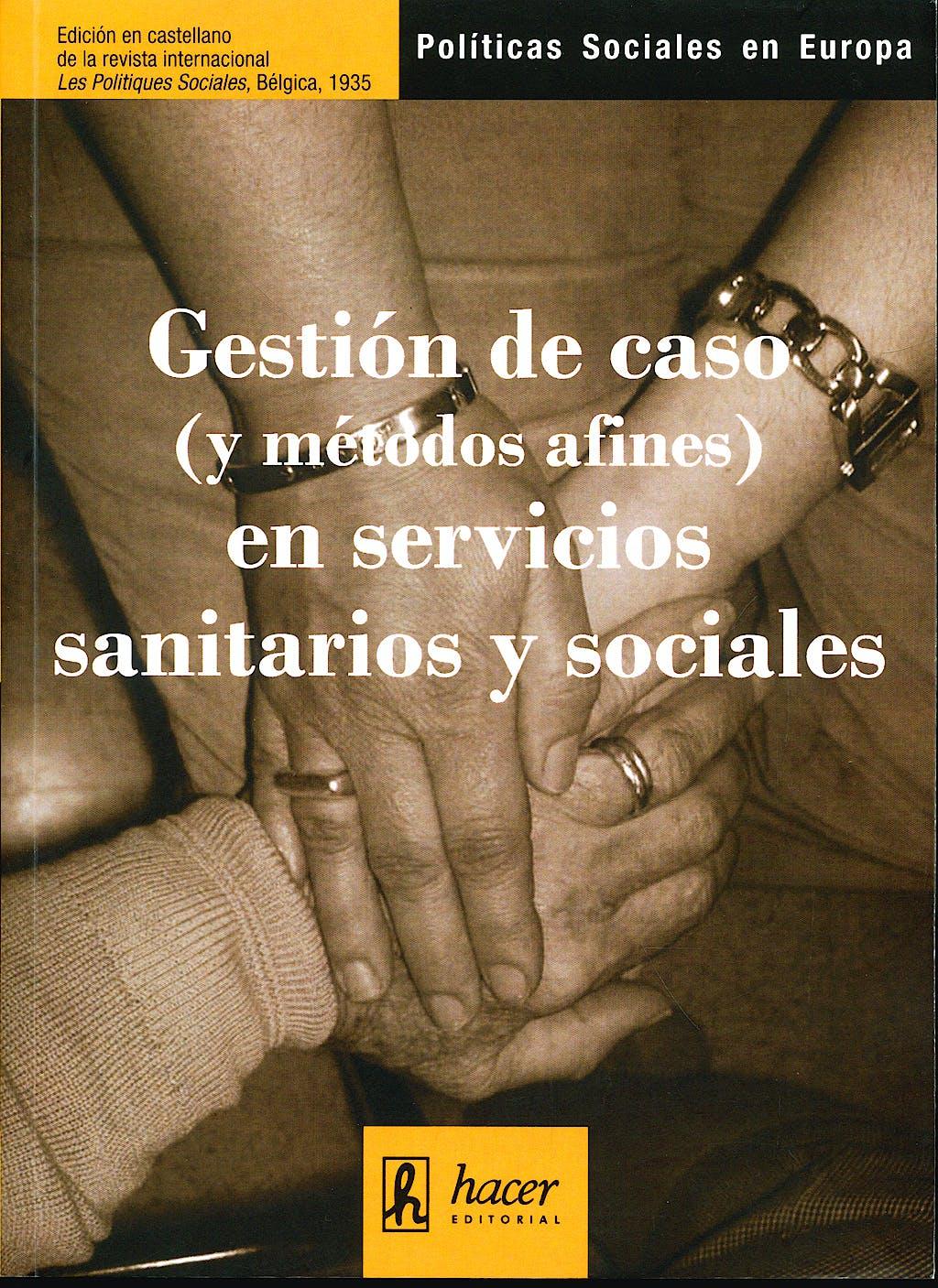 Portada del libro 9788496913233 Gestion de caso (Y Metodos Afines) en Servicios Sanitarios y Sociales; Politicas Sociales en Europa, 25-26