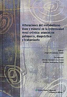 Portada del libro 9788496921818 Alteraciones del Metabolismo Oseo y Mineral en la Enfermedad Renal Cronica: Avances en Patogenia, Diagnostico y Tratamiento