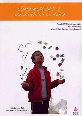 Portada del libro 9788497004329 Como Mejorar el Lenguaje en el Niño, Vol. II: De Tres a Seis Años