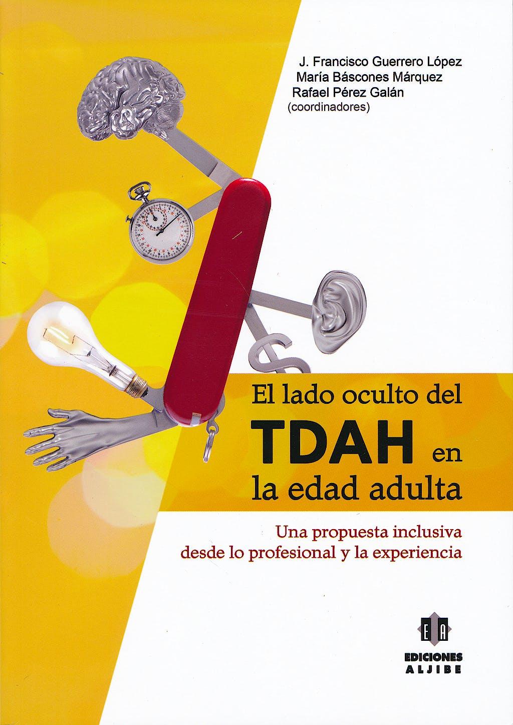 Portada del libro 9788497007924 El Lado Oculto del TDAH en la Edad Adulta