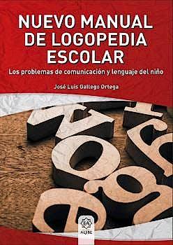 Portada del libro 9788497008761 Nuevo Manual de Logopedia Escolar. Los Problemas de Comunicación y Lenguaje del Niño