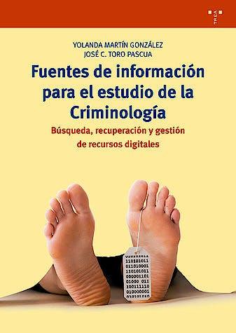 Portada del libro 9788497049184 Fuentes de Información para el Estudio de la Criminología. Búsqueda, Recuperación y Gestión de Recursos Digitales
