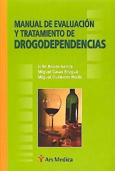 Portada del libro 9788497060462 Manual de Evaluacion y Tratamiento de Drogodependencias