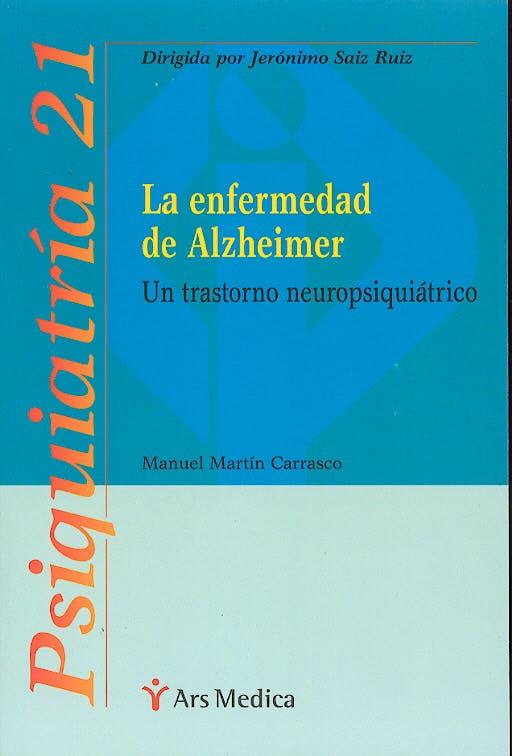 Portada del libro 9788497060608 La Enfermedad de Alzheimer. un Trastorno Neuropsiquiatrico