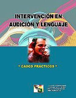 Portada del libro 9788497270236 Intervencion en Audicion y Lenguaje. Casos Practicos