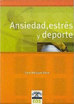 Portada del libro 9788497270908 Ansiedad, Estres y Deporte