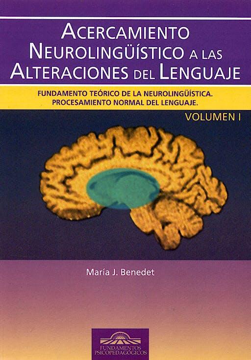 Portada del libro 9788497271882 Acercamiento Neurolingüistico a las Alteraciones del Lenguaje, Vol. I: Fundamento Teorico de la Neurolingüistica. Procesamiento Normal del Lenguaje