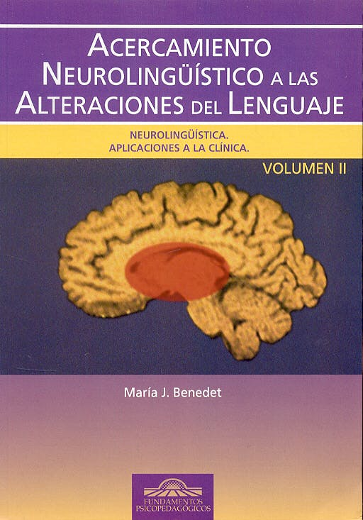 Portada del libro 9788497271899 Acercamiento Neurolingüistico a las Alteraciones del Lenguaje, Vol. Ii: Neurolingüistica. Aplicaciones a la Clinica
