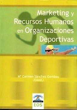 Portada del libro 9788497272162 Marketing y Recursos Humanos en Organizaciones Deportistas
