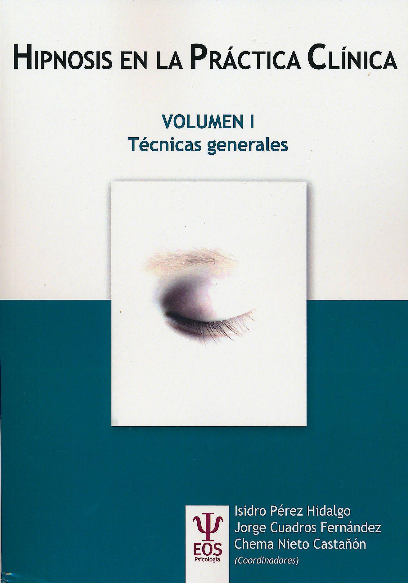Portada del libro 9788497274371 Hipnosis en la Practica Clinica, Vol. I: Tecnicas Generales